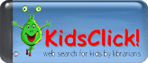 Kid's Click - Research Just for Kids by Librarians